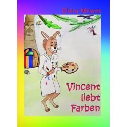 Elvira Mewes - Vincent liebt Farben
